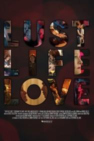 Lust Life Love